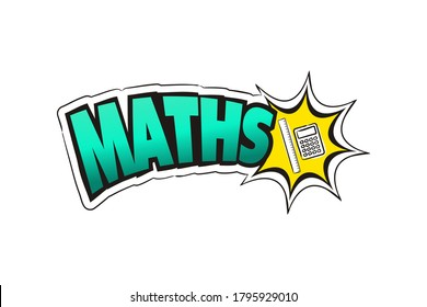 Logo for the Maths school subject. Hand-drawn icon of ruler and calculator with title. Maths emblem in pop art style. Vector illustration for sticker, badge, poster, banner or education project.