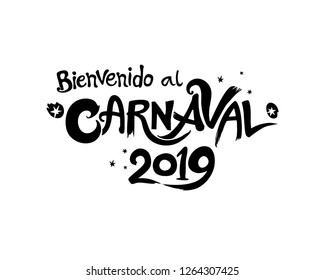 Logo in spanish. Bienvenido al Carnaval 2019. Translated as Welcome to Carnaval. Hand drawn vector template. Black vector pattern isolated on white.