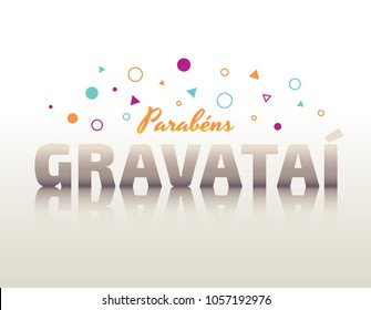 Logo With Text in Brazilian Portuguese Saying Happy Birthday Gravatai, Brazilian City Name, Festive Layout, Celebration Vector Banner, Lettering with City Name from Brazil