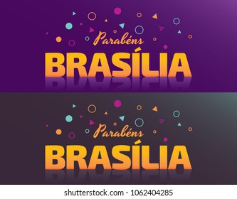 Logo With Text in Brazilian Portuguese Saying Happy Birthday Brasilia, Brazilian City Name, Festive Layout, Celebration Vector Banner, Lettering with City Name from Brazil