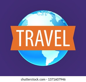 Logo for Travel company with Globe and caption Travel on Ribbon, Vector illustration in EPS10.