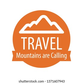 Logotype emblem for Travel company. Mountains are Calling. Round sign with silhouette of rock isolated on white background.