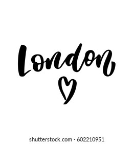 London. Capital of United Kingdom. Ink hand lettering. Modern brush calligraphy. Isolated on white background. Can use for postcard, t-shirt, poster. With love from London.