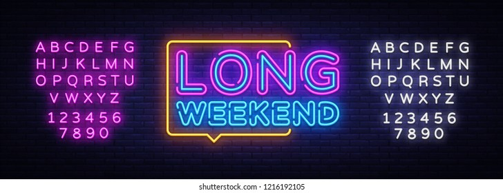 Long Weekend neon sign vector. Weekend Design template neon sign, light banner, neon signboard, nightly bright advertising, light inscription. Vector illustration. Editing text neon sign