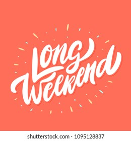 Long Weekend. Vector lettering.