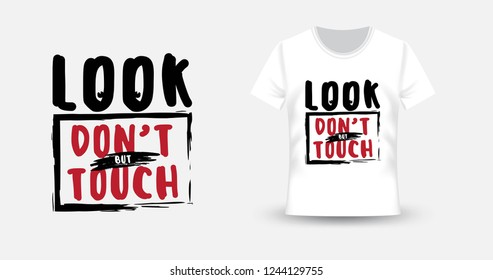 Look, but don't touch. Girls phrase. T-shirt and apparel print design. Fashion slogan for clothes