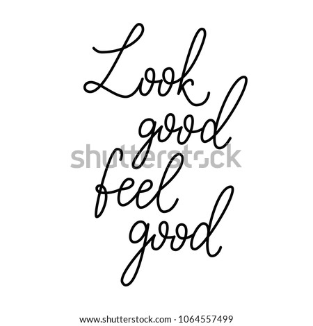 Look Good Feel Good Inspirational Quote Stockvector Rechtenvrij