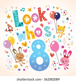 Look who's eight - 8th birthday kids greeting card