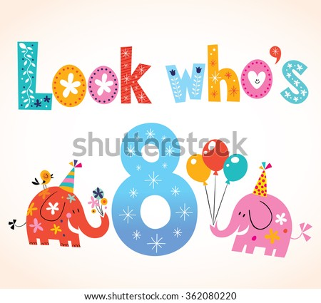 Look Whos Eight 8th Birthday Card Stock Vector Royalty Free