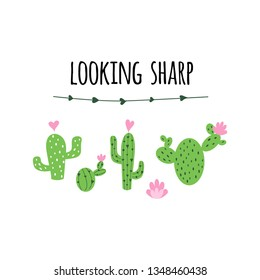 Looking sharp banner Prickly cactus with flower and inspirational quote isolated on white background Cute hand drawn greeting card poster logo sign print label symbol Vector illustration Funny phrase.