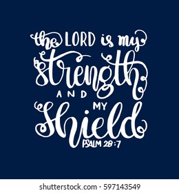 The Lord is My Strength and My Shield. Bible Verse. Hand Lettered Quote. Modern Calligraphy. Christian Poster