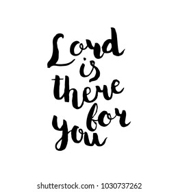 """Lord is there for you' Quote Brush Hand Lettering Vector Black on White Background"