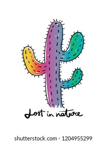 Lost in nature lettering text and cactus drawing / Vector illustration design for t shirt graphics, prints, posters, cards, stickers and other uses