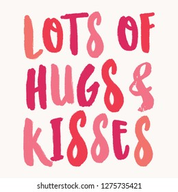 Lots of Hugs and Kisses. Valentine's Day greeting card template with colorful typographic design on white background. Cute and playful vector romantic card, wedding initation, wall art design.