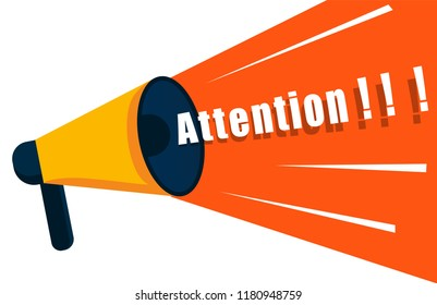 Loudspeaker says attention. Megaphone with space for message text. Megaphone for the poster, important messages and announcements. Vector illustration