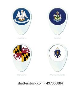 Louisiana, Maine, Maryland, Massachusetts flag location map pin icon. Louisiana State Flag, Maine State Flag, Maryland State Flag, Massachusetts State Flag. Vector Illustration.