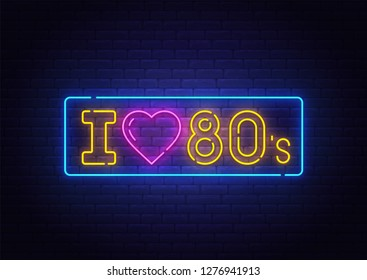 I love 80's neon text, bright signboard, light banner. I love the 80's logo neon, emblem. Vector illustration