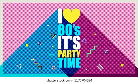I love 80's. It's party time. Vector illustration retro background. Disco party 1980, 80's fashion, 80s vintage dance night. Club 80's, 90's. Easy editable template for party invitation card.