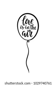 Love is in the air Hand drawn brush pen lettering on balloon, isolated on white background. design for holiday greeting card and invitation of wedding, Valentine s day, birthday and for t-shirt print