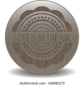 Love is in the Air retro style wooden emblem