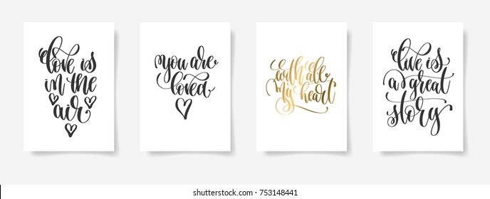love is in the air, you are loved, with all my heart, live is a great story - set of four love and life handwritten lettering positive posters, calligraphy vector illustration collection