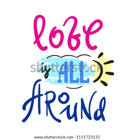 Image of: Sad Love Is All Around Emotional Love Quote Hand Drawn Beautiful Lettering Print For Shutterstock Love All Around Emotional Love Quote Stock Vector royalty Free