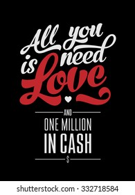 love all need you text poster type we money cash vector retro design of advertising poster all you need is money love all need you text poster type we money cash classic work star texture isolated bac