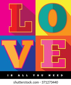 Love is all you need flat design pop art poster. EPS 10 vector.