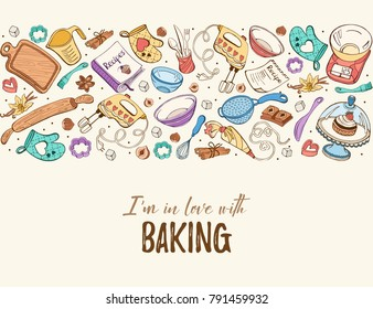 I am in love with baking. Baking tools in horizontal composition. Recipe book background concept. Poster with hand drawn kitchen utensils.
