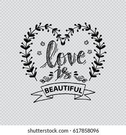 Love is beautiful  Inspirational Valentines quote.