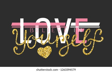 Love Believe in Yourself glitter lettering for t-shirt slogan