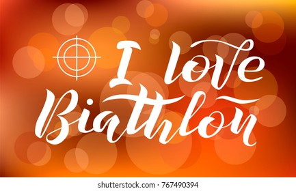 I love Biathlon lettering text on blurred background with target and lights, vector illustration. Biathlon vector calligraphy. Sport, fitness, activity vector design. Print for logo, T-shirt, flag.