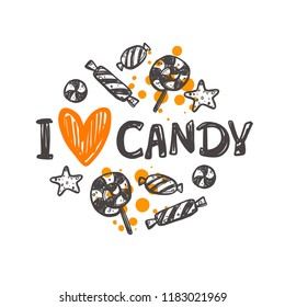 I love candy. Halloween. Logo, icon and label for your design. Lettering. Celebration motivational slogan. Hand drawn vector illustration. Can be used for sticker, t-shirt, badge, card, poster, banner