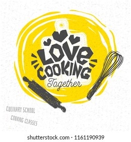 Love cooking, Cooking school, culinary classes, studio, logo, utensils, apron, fork, knife, master chef. Lettering, calligraphy logo, sketch style, welcome. Hand drawn vector illustration.