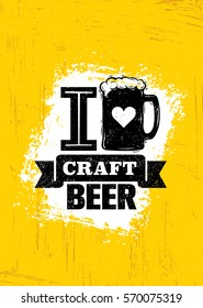 I Love Craft Beer. Creative Beverage Rough Vector Design Element Concept On Stain Background