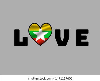 Love creative sign text with heart and inside National flag of Republic of the Union of Myanmar. original colors and proportion. Simply vector illustration eps10, from countries flag set.