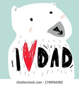 I love dad. Bear. Flat illustration. Father's Day card.