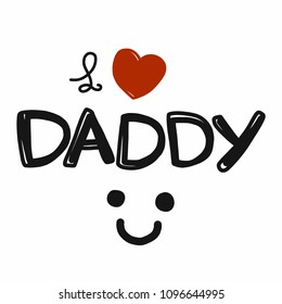 I love daddy word and smile comic style vector illustration