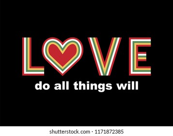 Love, Do All Things Will,  t shirt graphic design, vector artistic illustration graphic style, vector, poster, slogan.