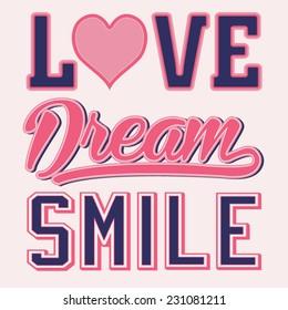 Love dream girl typography, t-shirt graphics, vectors