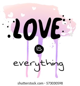 fb0eefe21 Love is everything - watercolor hand drawn vector illustration. Fashion  print, T-shirt
