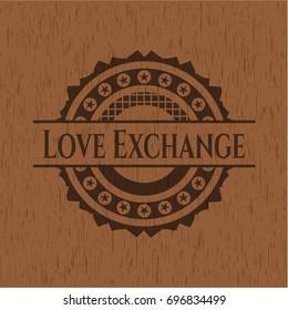 Love Exchange wooden emblem. Vintage.