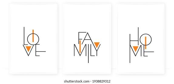 Love, family, home, vector. Wording design, lettering. Modern scandinavian minimalist wall art design. Three pieces poster design. Motivational, inspirational life quotes. Home decor, art print