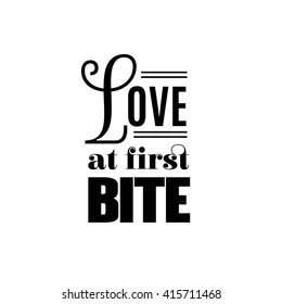 Love at first bite. Quote typographical background in vintage style. Vector template for poster business card label and banner
