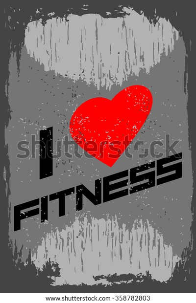 Love Fitness Creative Motivation Background Grunge Stock Vector Royalty Free 358782803