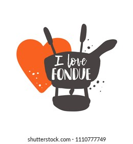 I love fondue. Traditional swiss dish. Hand drawn vector illustration. Can be used for farmers market, food festival, menu, cafe, restaurant, bar, poster, banner, emblem, sticker, logo, label.