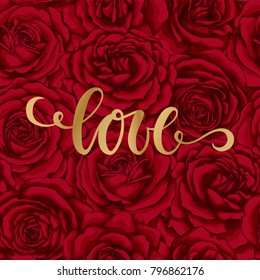 love. Hand drawn brush pen lettering on background flower red rose. design holiday greeting card and invitation of wedding, Happy mother day, birthday, Valentine s day and holiday