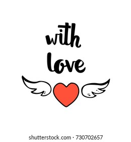 With love. Hand drawn heart with wings. Valentines day illustration, postcard, note. Vector illustration.