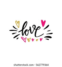 Love hand drawn illustration with hand-lettering. Hand drawn design elements. Can be used as a greeting card for Valentine's day or wedding, as a print on t-shirts and bags.