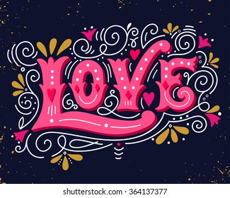 Love. Hand drawn vintage illustration with hand-lettering. This illustration can be used as a greeting card for Valentine's day or wedding, as a print on t-shirts and bags, stationary or as a poster.